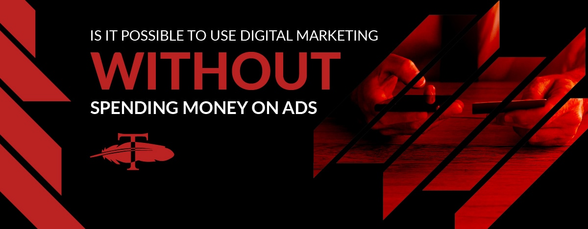 Is-It-Possible-to-Use-Digital-Marketing-without-Spending-Money-on-Ads