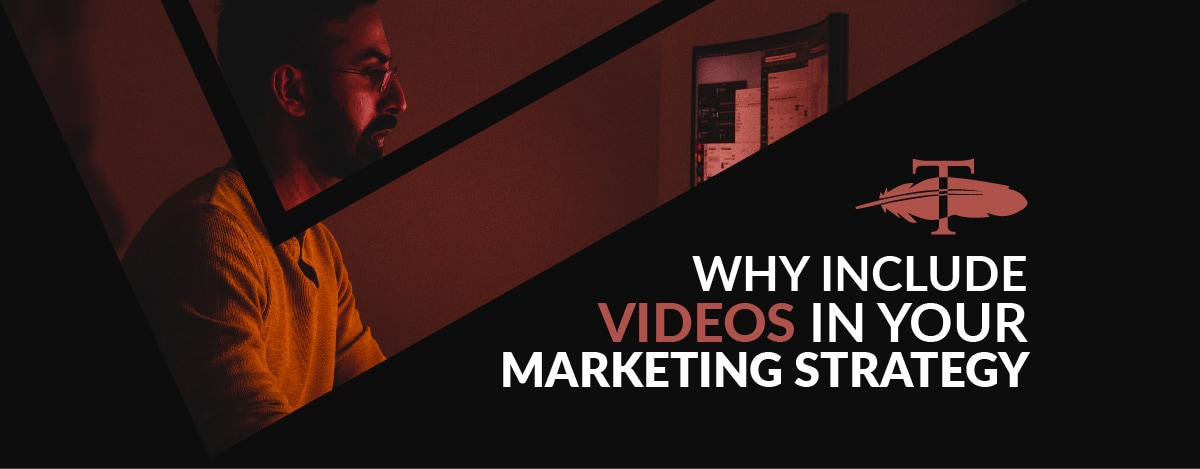 Why-Include-Videos-in-Your-Marketing-Strategy